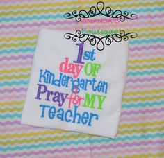 1st Day of Kindergarten Pray For My Teacher by AYBoutique on Etsy, $25.00