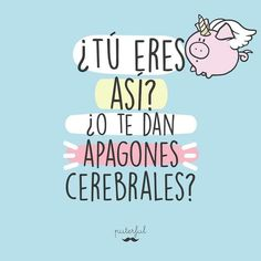 Smart Quotes, Love Quotes, Funny Quotes, Inspirational Quotes, Funny Spanish Memes, Spanish Quotes, Mr Wonderful, The Ugly Truth, Happy Thoughts