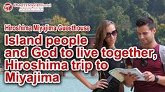 Island people and God to live together, Hiroshima trip to Miyajima