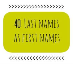 40 Last Names As First Names #babynames