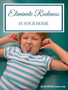 How To Eliminate Rudeness In Your Home