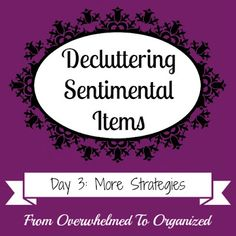 More Strategies for Decluttering Sentimental Items {Decluttering Sentimental Items - Day 3} | From Overwhelmed to Organized: More Strategies for Decluttering Sentimental Items {Decluttering Sentimental Items - Day 3}