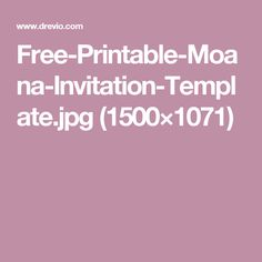 Free-Printable-Moana-Invitation-Template.jpg (1500×1071)
