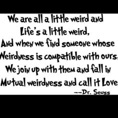 Dr. Seuss has wise words :)