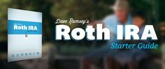 Dave Ramsey's Roth IRA Starter Guide