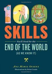 100 Skills You'll Need for the End of the World as We Know It | PreparednessMama Review