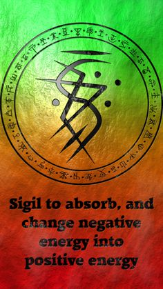 Sigil to absorbs and changes negative energy into positive energy