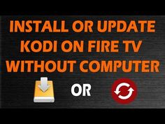 How To Update Kodi On Fire TV - Simple & Computer Not Needed