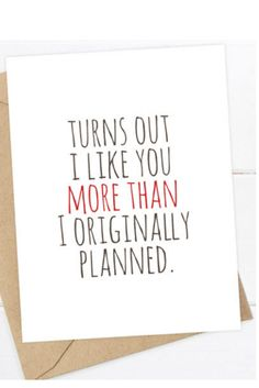 Gifts for Him / Gifts for Boyfriend / Gifts for Guys: IT TURNS OUT I LIKE YOU MORE THAN I ORIGINALLY PLANNED. Blank Card for Your Boyfriend by Flair and Paper at Etsy