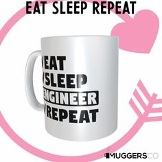 This, Eat Sleep Engineer Repeat Coffee Mug makes for a cool funny gift that speaks of a person's passion for Engineering.