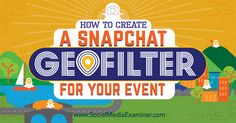 How to Create a Snapchat Geofilter for Your Event