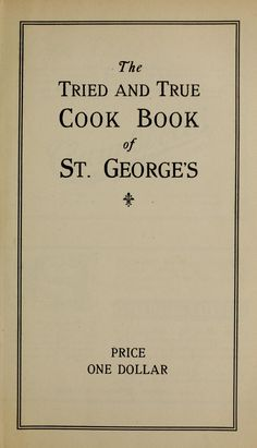 The tried and true cook book of St. George's
