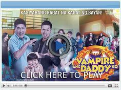 Vampire Ang Daddy Ko - Pinoy Show Biz  Your Online Pinoy Showbiz Portal