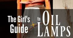 The Girl's Guide to Oil Lamps