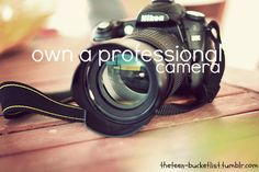 Own a professional camera, this is exactly what I want for Christmas or my birthday! A camera!