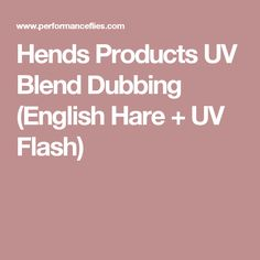 Hends Products UV Blend Dubbing (English Hare + UV Flash)