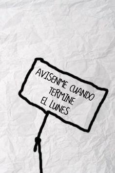 Un poco de humor para los lunes, el día más triste del año #BlueMonday Spanish Jokes, Spanish Phrases, Spanish Class, Weekday Quotes, Quotes En Espanol, Happy Week, Frases Humor, Mr Wonderful, The Ugly Truth
