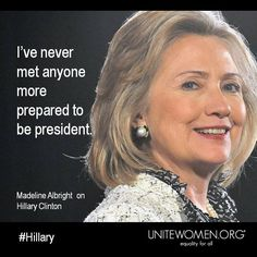 "@UniteWomenOrg 22Oct2015 - #Benghazi #MadeleineAlbright on #HillaryClinton ""Ive never met anyone more prepared to be president."