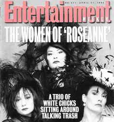 *edited by araybian* Roseanne Show, Roseanne Barr, Sara Gilbert, Kate Jackson, White Chicks, Old Magazines, Domestic Goddess, Entertainment Weekly, Strike A Pose