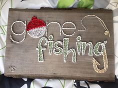 A personal favorite from my Etsy shop https://www.etsy.com/listing/472196360/gone-fishing-string-art-sign