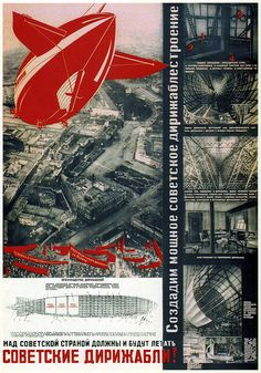 """""""Soviet airships must fly and will fly over the Soviet country!  Let us create a powerful airship-building industry""""."""