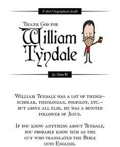 I did not remember this... Tyndale, used by God! Thank you Lord for using all of us weaklings for your glory : )