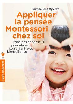 Appliquer la pensée Montessori chez soi Applique, Education Positive, International School, Home Schooling, Kids And Parenting, Childhood, Positivity, Children, Books