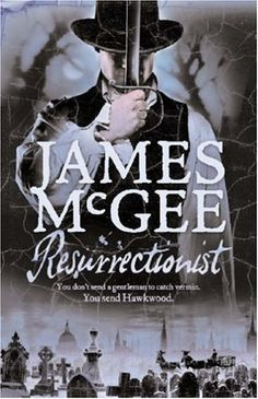 Resurrectionist by James McGee.   @ Canterbury Tales Bookshop / Book exchange / Cafe, Pattaya..........