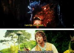 I am fire. I am death. - You are a dram queen, Sherlock. / fandom cross between Lord of the Rings and Sherlock because Benedict Cumberbatch is Smaug and Martin Freeman is Bilbo Sherlock Meme, Sherlock John, Sherlock Holmes, Sherlock Quotes, Lotr Quotes, Tolkien Quotes, Watson Sherlock, Jim Moriarty, 9gag Funny