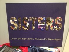 The word sister filled with pictures of my sisters.- want this!