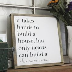 It Takes Hands to Build a House Wood Sign