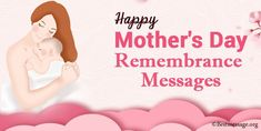 Happy Mother's Day Remembrance Messages, Remembrance quotes. Send across Mother's Day memorial messages and wishes Mother's Day Card Messages, Happy Mothers Day Messages, Mother Day Message, Funny Messages, Happy Mother's Day Funny, Memorial Messages, Remembrance Quotes, Best Mother, First Love