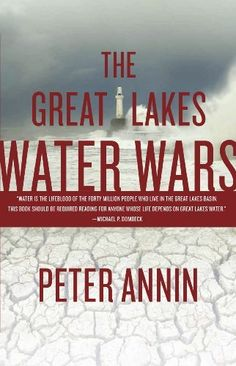 The Great Lakes Water Wars by Peter Annin. $24.00. Publisher: Island Press; 1 edition (August 25, 2009). Author: Peter Annin. Publication: August 25, 2009