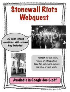 This is a 20 question webquest on the Stonewall Riots. Students go to history.com and answer the questions as they read along the article. The article, webquest, and content is very age appropriate (high school) for students to read. The webquest covers the laws set in place in New York for the L... Middle School History, High School, 20 Questions, This Or That Questions, Gay Rights Movement, Stonewall Riots, Salem Witch Trials, Teaching History, Teacher Newsletter