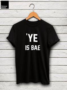 Kanye Is Bae Tshirt kanye west t shirt kanye 2020 by FamousBasics