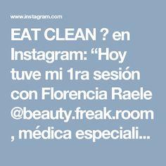"""EAT CLEAN 🍏 en Instagram: """"Hoy tuve mi 1ra sesión con Florencia Raele @beauty.freak.room , médica especialista en med.estética, cuidados de la piel, con postgrado en…"""" • Instagram"""