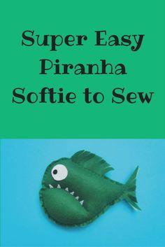 Super Easy Piranha Softie to Sew