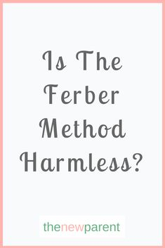 Discover a new look at the Ferber Method of sleep training baby that considers existing objections and invites a different perspective into the picture. Baby Sleep Routine, Baby Sleep Schedule, Ferber Method, Sleep Training Methods, Get Baby, Sleeping Through The Night, New Perspective, How To Get, Invites