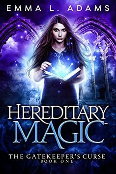 Hereditary Magic (The Gatekeeper's Curse Book 1) by Emma L. Adams