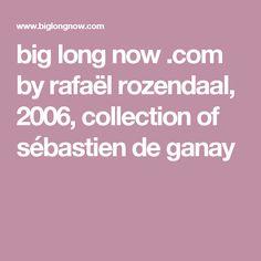 big long now .com by rafaël rozendaal, 2006, collection of sébastien de ganay