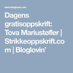 Dagens gratisoppskrift: Tova Mariustøfler | Strikkeoppskrift.com | Bloglovin'
