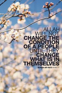 After you ask Allah for help, start doing the work to change.
