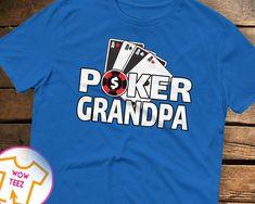 Grandpa T-Shirt for Grandfathers Named Grandpa who love to play Poker. Lots of Names - Papa, Grandad, Pawpaw by WowTeez on Etsy Grandad Shirts, Grandpa Gifts, Fathers Day Gifts, Great Father's Day Gifts, Fleece Hoodie, Poker, Names, Play, Mens Tops