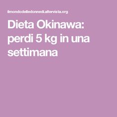 Dieta Okinawa: perdi 5 kg in una settimana