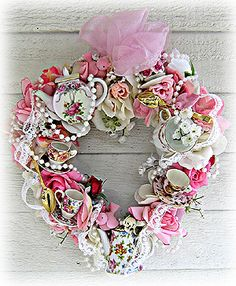Beautiful wreath made from roses, vintage teacups & china! ~ I love this. And I have one similar but it's round.