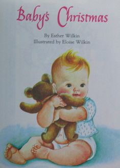 Baby's Christmas Little Golden Book Charming illustrations by Eloise Wilkin, with story by Esther Wilkin.