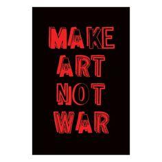Bob & Roberta Smith BALTIC Exhibition Make Art Not War Limited Edition Print