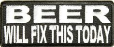 """Embroidered Iron On Patch - Beer Will Fix This Today 4"""" x 1.5"""" Patch"""
