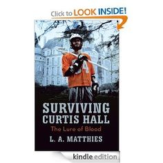 Interview #212: Surviving Curtis Hall by L.A. Matthies - Digital Book Today