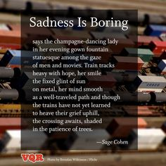 """Sadness Is Boring"" by Sage Cohen #poem #poetry"